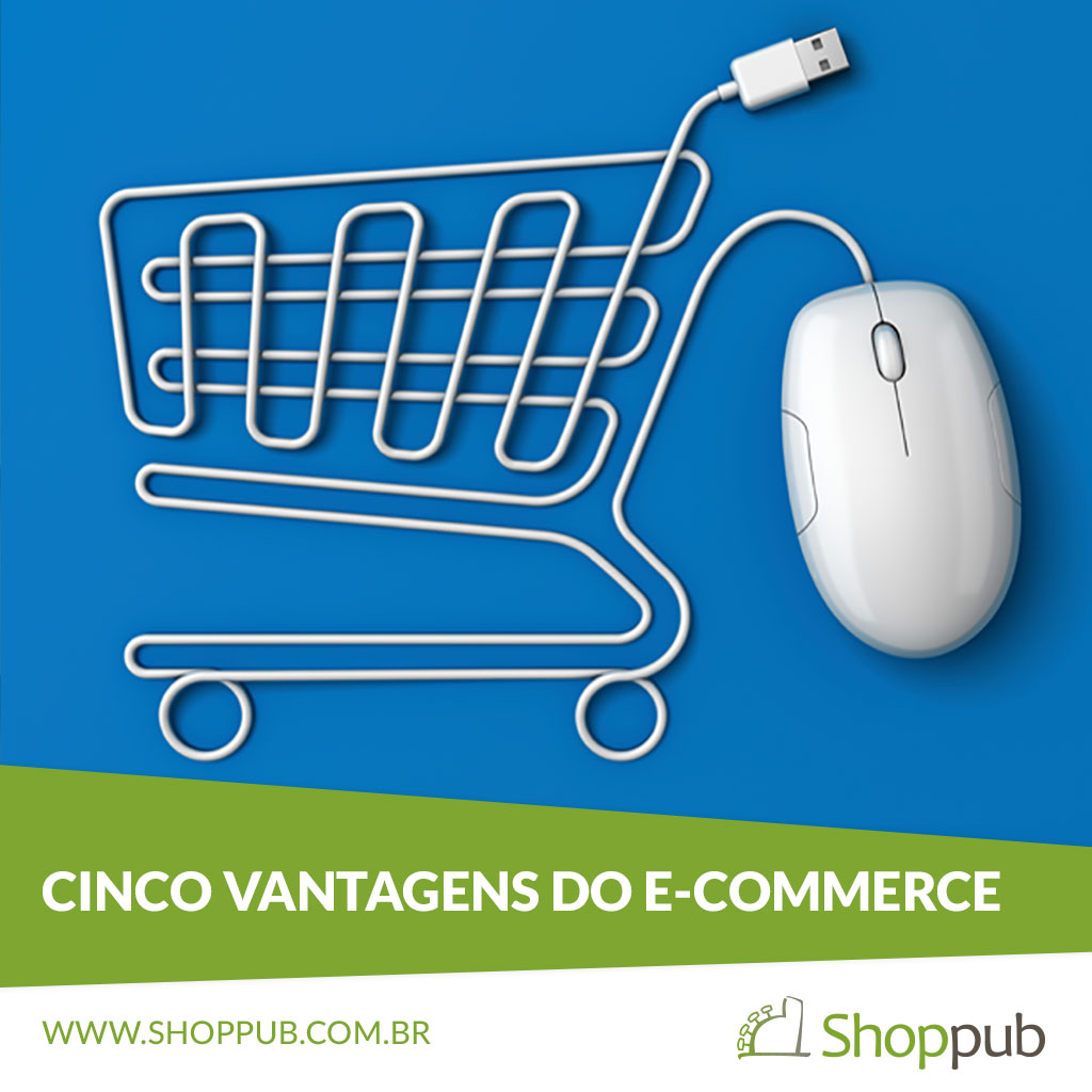 Cinco Vantagens do E-commerce