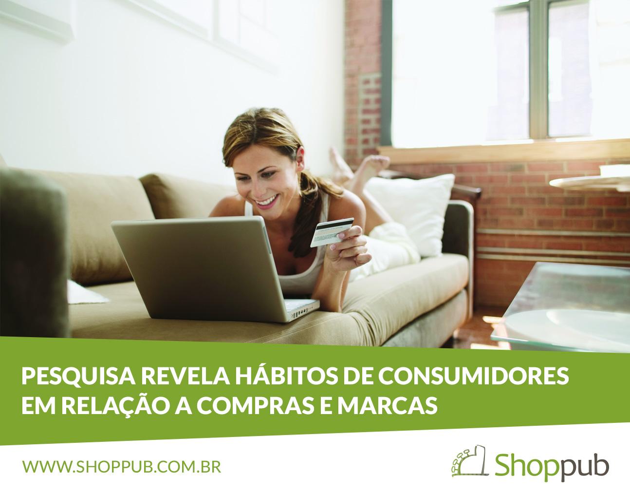 Pesquisa revela hábitos de consumidores em relação a compras e marcas