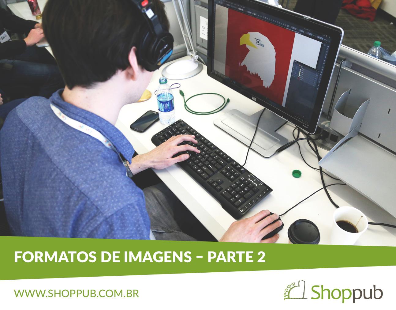 Formatos de Imagens – Parte 2