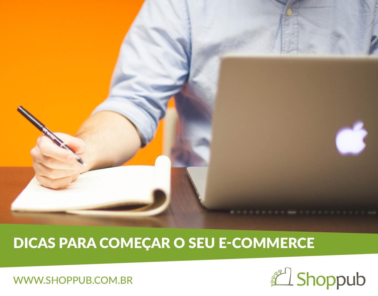 Dicas para começar o seu e-commerce