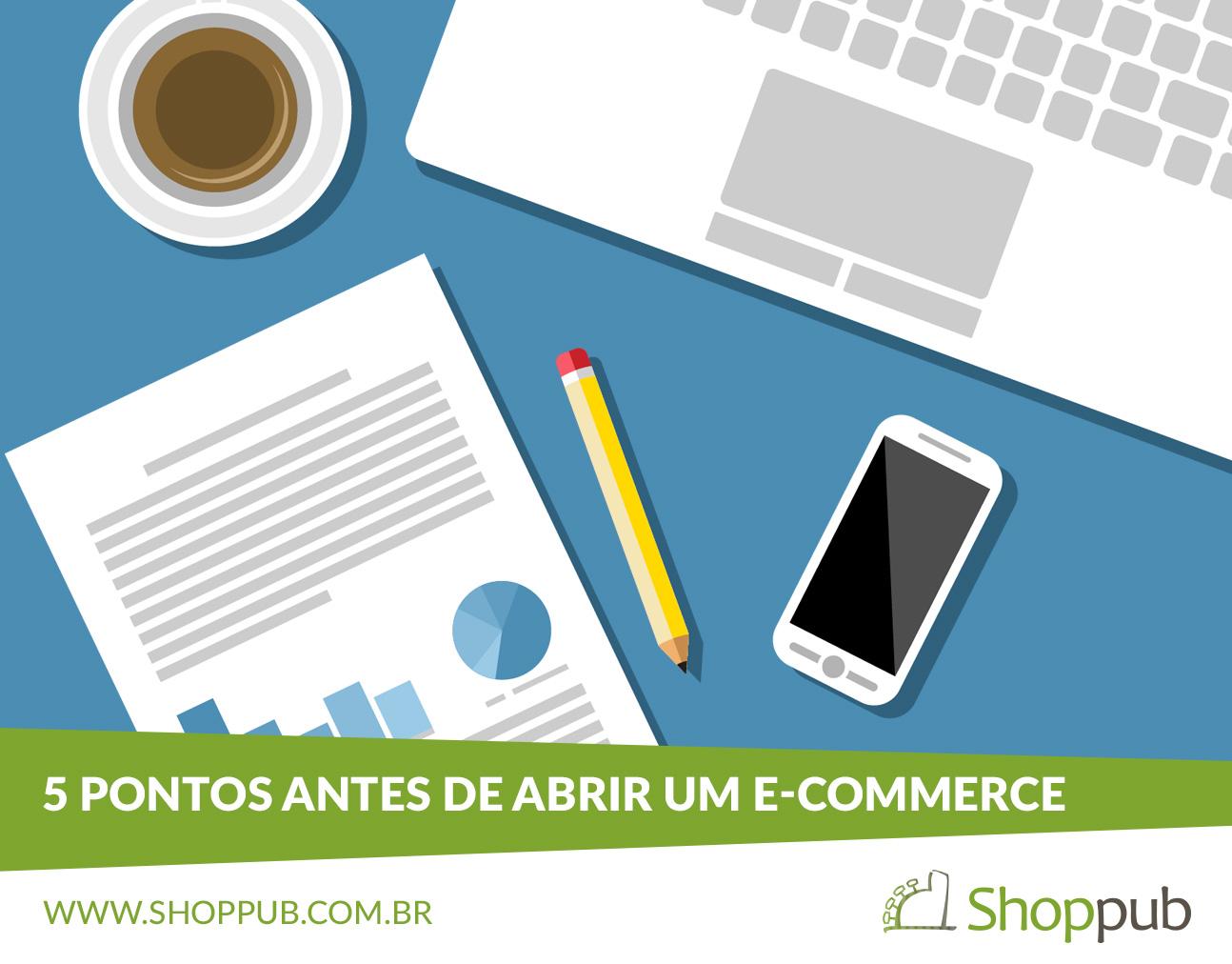 5 pontos antes de abrir um e-commerce