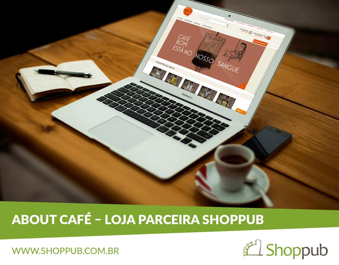 About Café – Loja Parceira Shoppub - Blog Shoppub f9a755d45c61e
