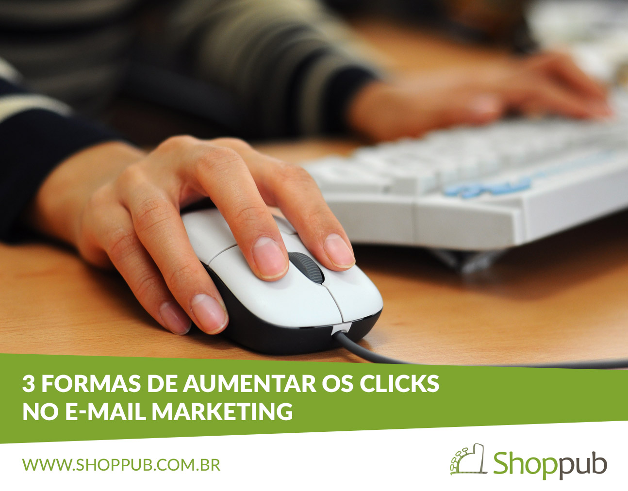 3 formas de aumentar os clicks no e-mail marketing