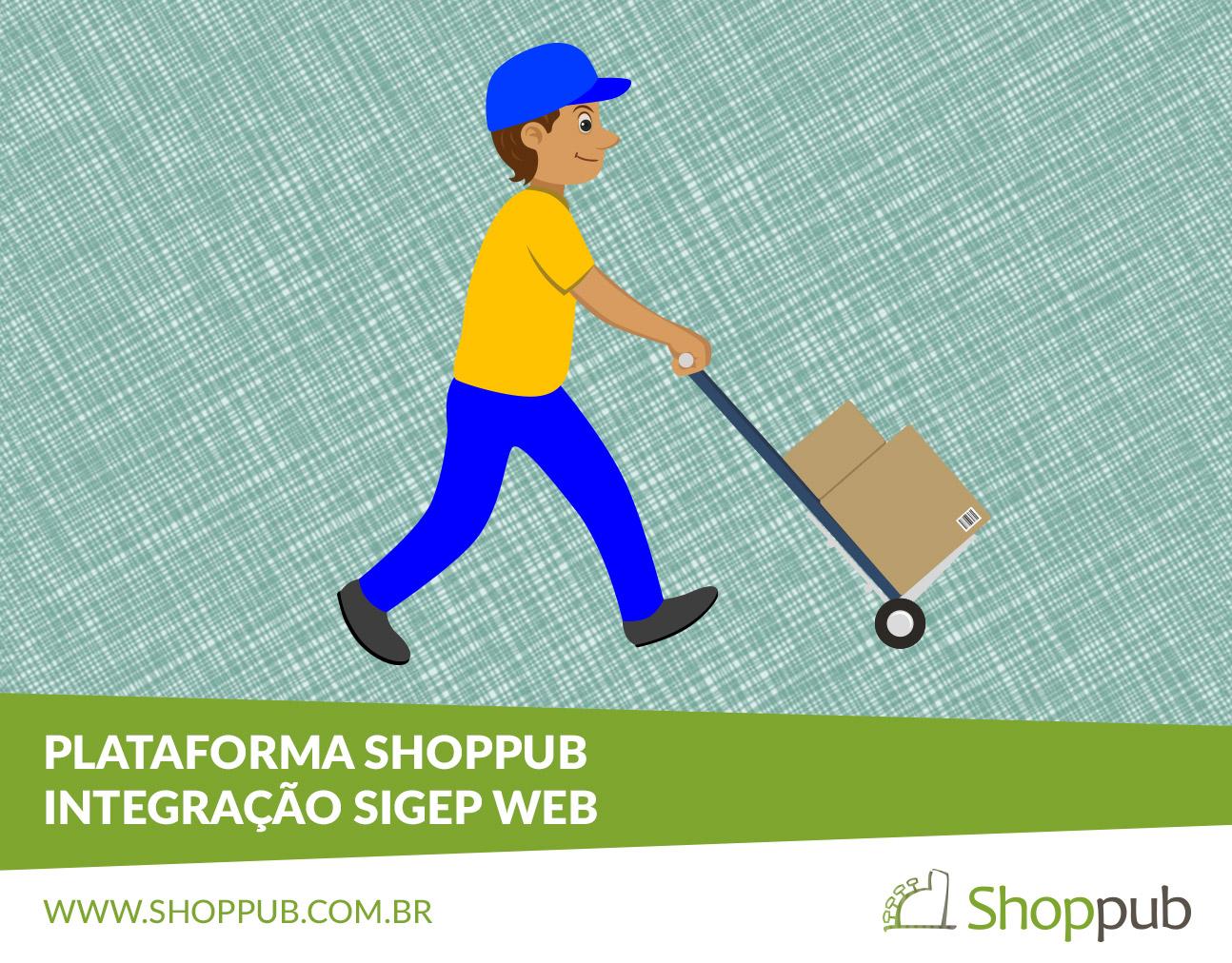 Integração SIGEP WEB - Plataforma Shoppub