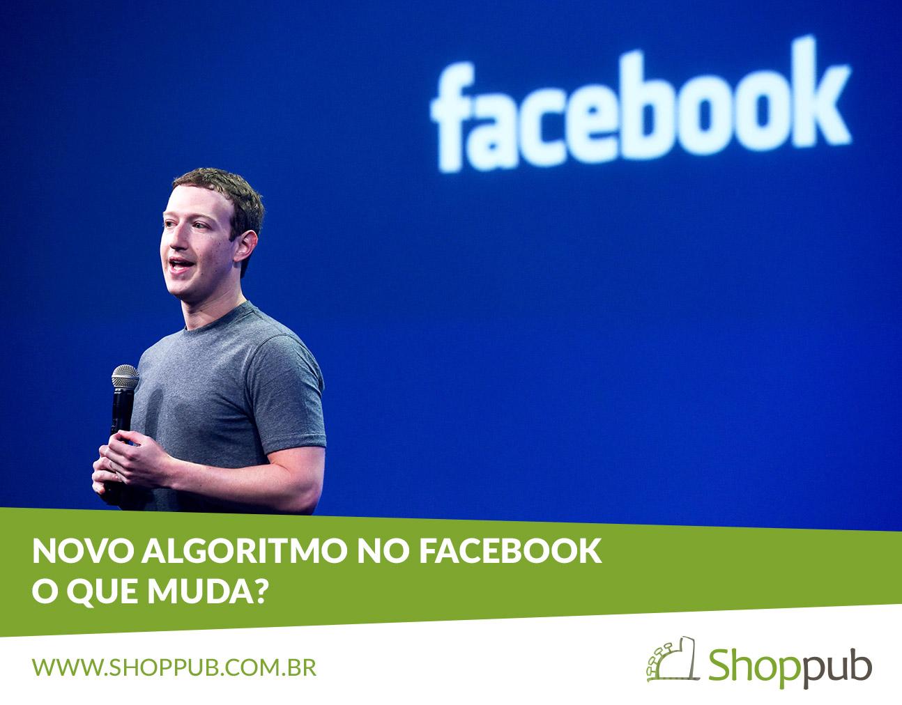 Novo algoritmo no Facebook: o que muda?