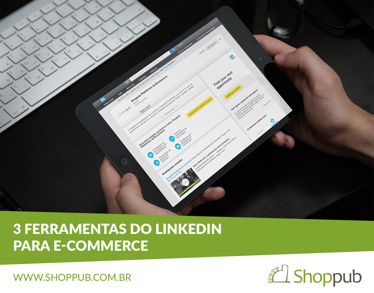 3 ferramentas do LinkedIn para e-commerce
