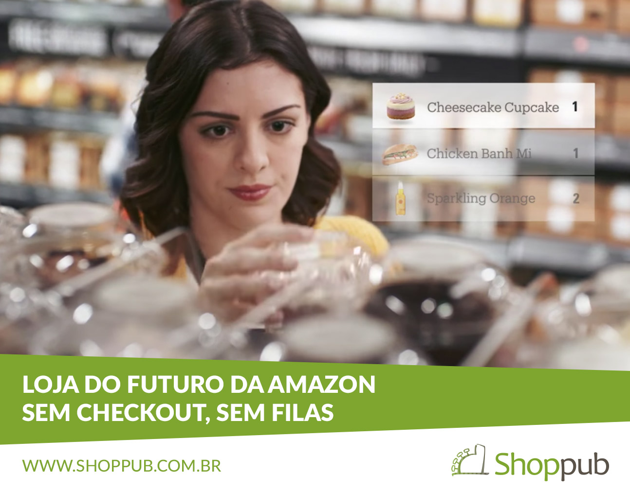 Loja do futuro da Amazon, sem checkout, sem filas