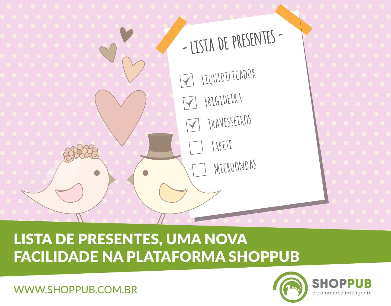 Lista de presentes, uma nova facilidade na plataforma Shoppub