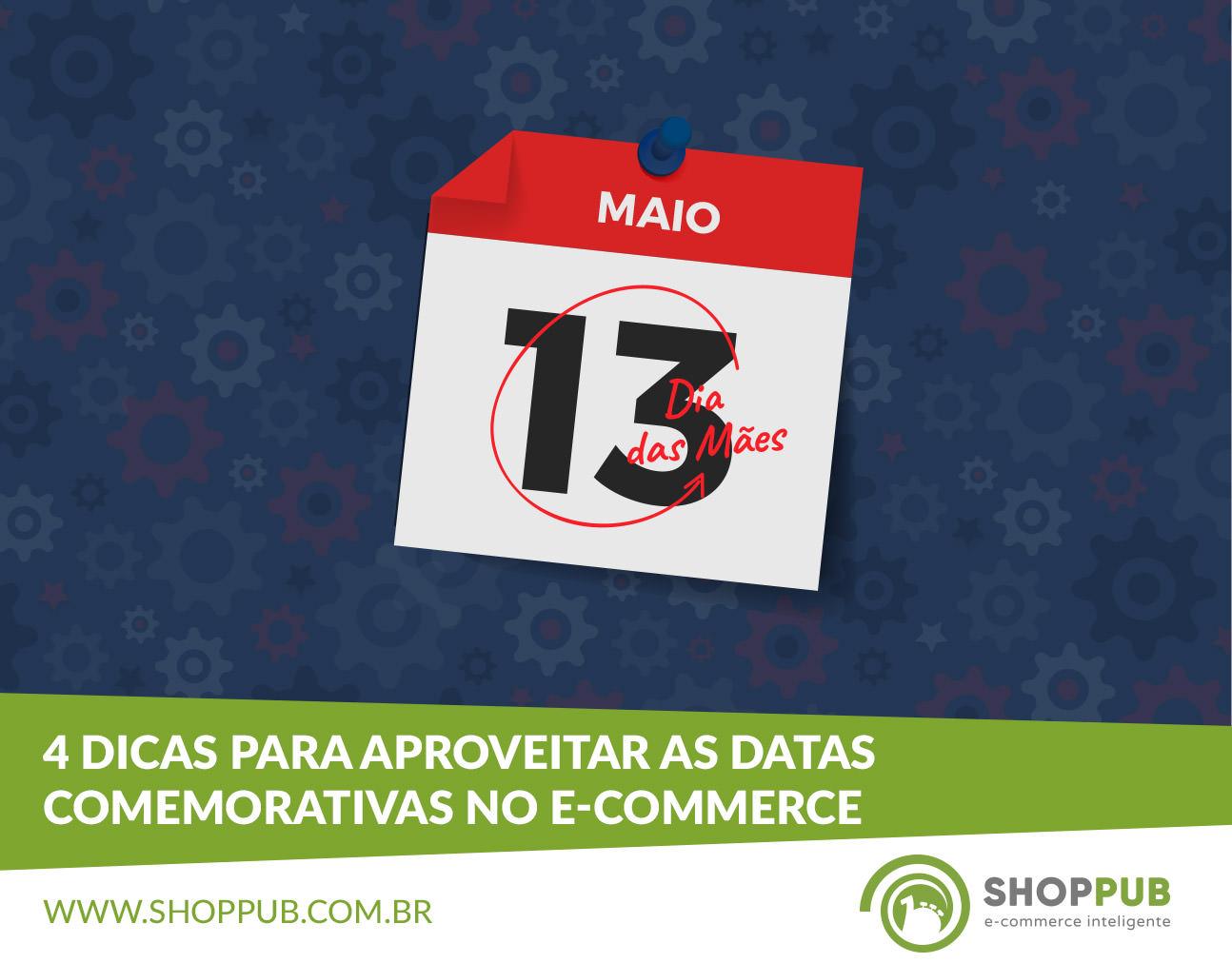 4 dicas para aproveitar as datas comemorativas no e-commerce