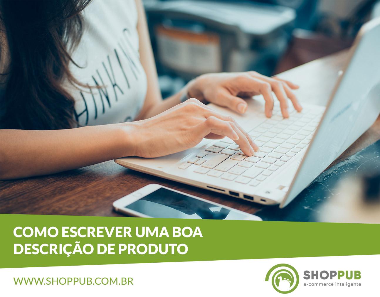 b721151cea Como escrever uma boa descrição de produto - Blog Shoppub