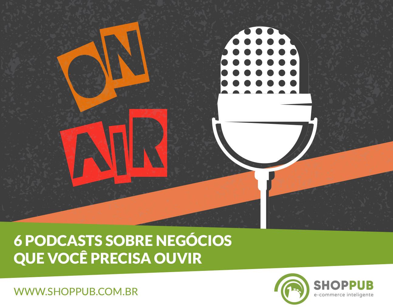 526a41526 6 podcasts sobre negócios que você precisa ouvir - Blog Shoppub