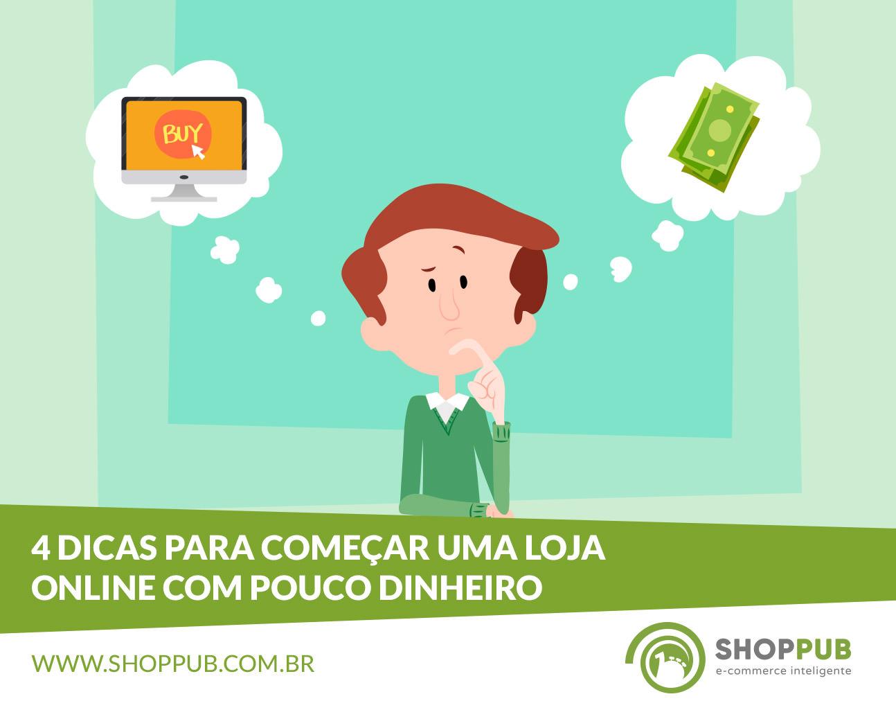 89baea749fb653 4 dicas para começar uma loja online com pouco dinheiro - Blog Shoppub