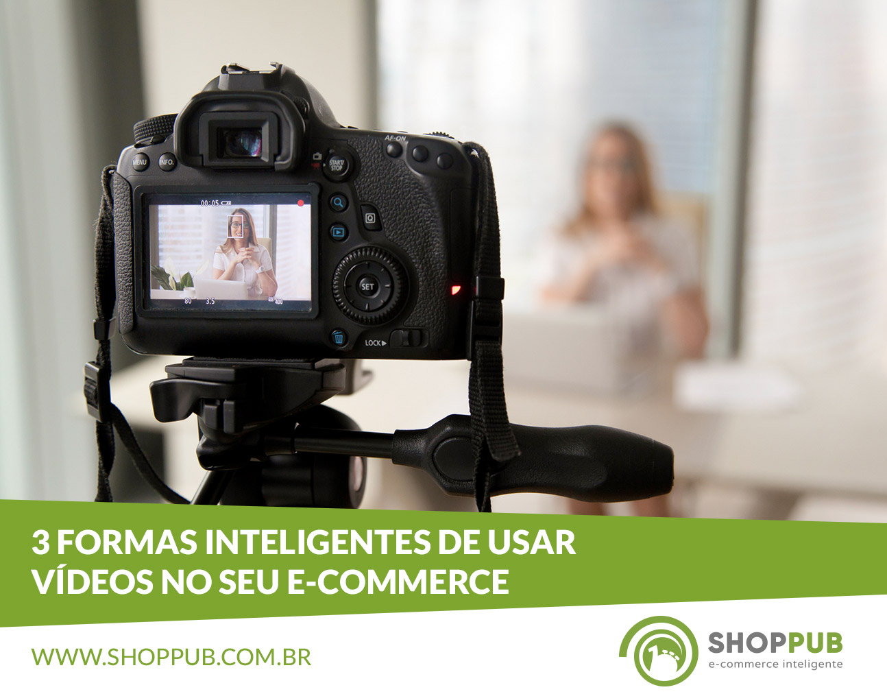 3 formas inteligentes de usar vídeos no seu e-commerce