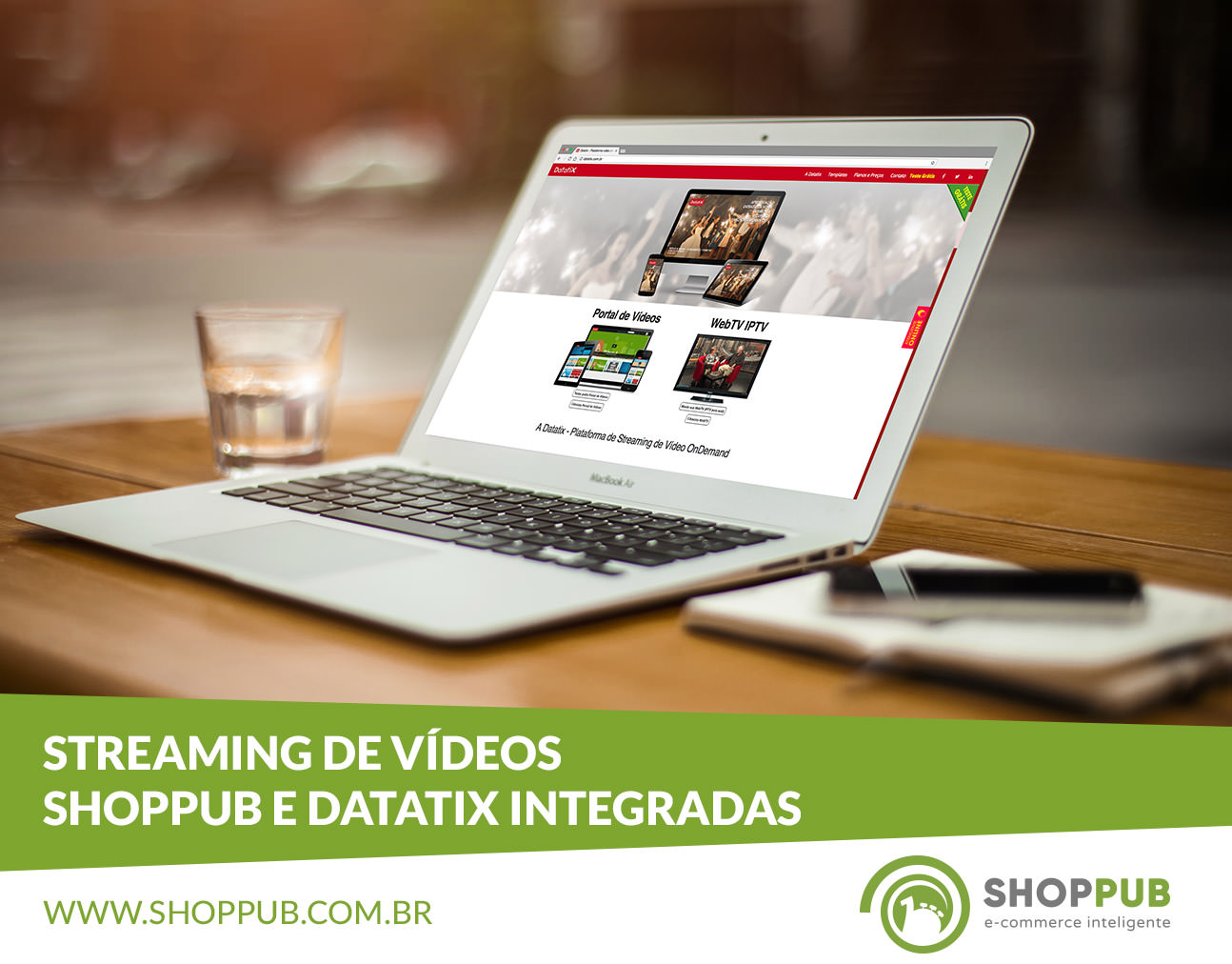 Streaming de vídeos – Shoppub e Datatix integradas