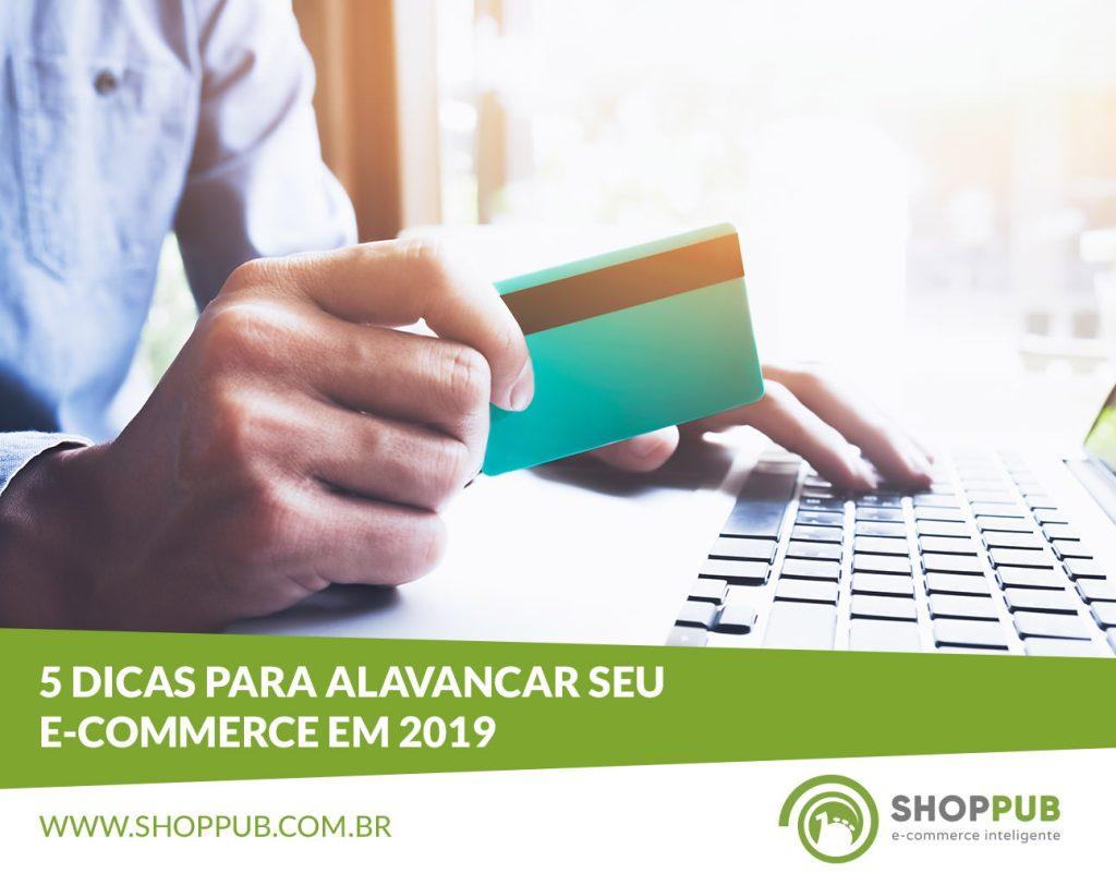 5 dicas para alavancar seu e-commerce em 2019