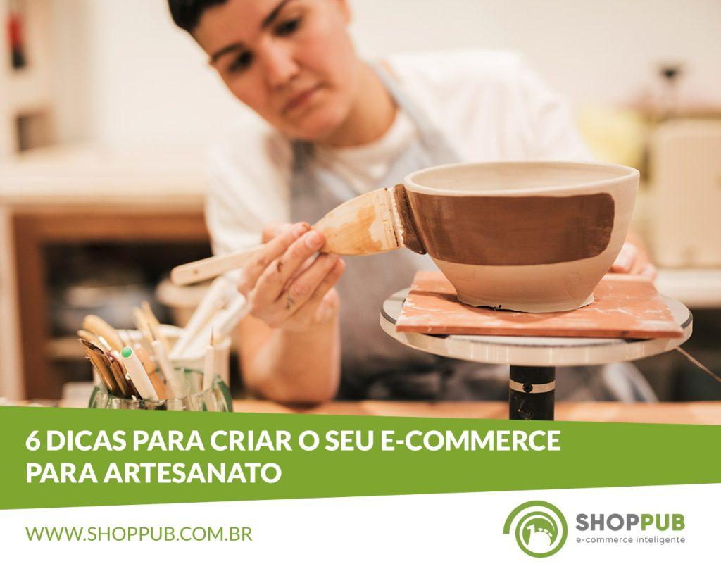 6 dicas para criar o seu e-commerce para artesanato