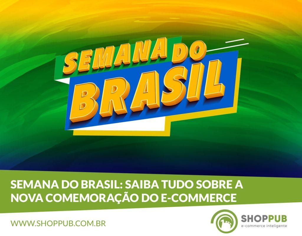 Semana do Brasil: saiba tudo sobre a nova comemoração do e-commerce