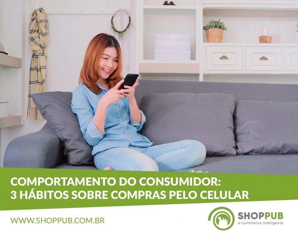 Comportamento do consumidor: 3 hábitos sobre compras pelo celular